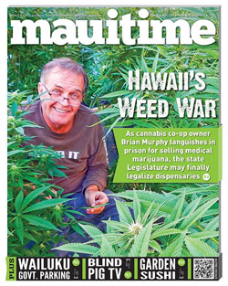Maui Time, Hawaii's Weed War
